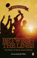 Between the Lines - The Spirit of South African Rugby