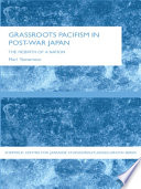 Grassroots Pacifism in Post War Japan Book PDF
