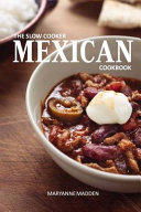The Slow Cooker Mexican Cookbook Book