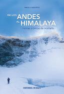 De Los Andes al Himalaya, íntimas crónicas de montaña