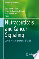 Nutraceuticals and Cancer Signaling Book