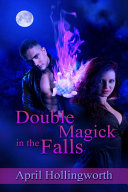Double Magick in the Falls