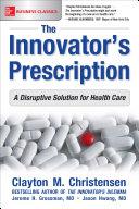 Pdf The Innovator's Prescription: A Disruptive Solution for Health Care Telecharger