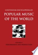 Continuum Encyclopedia of Popular Music of the World Part 1 Performance and Production