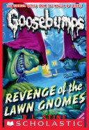 Revenge of the Lawn Gnomes  Classic Goosebumps  19