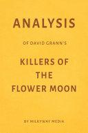 Analysis of David Grann   s Killers of the Flower Moon by Milkyway Media