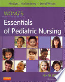 """Wong's Essentials of Pediatric Nursing9: Wong's Essentials of Pediatric Nursing"" by Marilyn J. Hockenberry, David Wilson, Donna L. Wong"