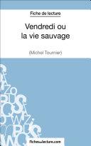 Vendredi ou la vie sauvage de Michel Tournier (Fiche de lecture) Book