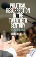 Political Resurrection in the Twentieth Century
