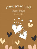 Come  Follow Me Book of Mormon Study Guide for Kids Book