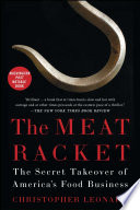 """""""The Meat Racket: The Secret Takeover of America's Food Business"""" by Christopher Leonard"""