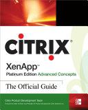 Citrix XenApp    Platinum Edition Advanced Concepts  The Official Guide