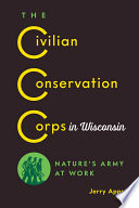 The Civilian Conservation Corps in Wisconsin Book PDF