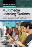 Multimedia Learning Stations Facilitating Instruction Strengthening The Research Process Building Collaborative Partnerships