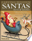 Carving Wooden Santas, Elves & Gnomes