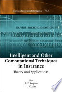 Intelligent and Other Computational Techniques in Insurance