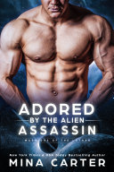Adored by the Alien Assassin Book