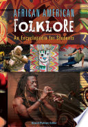 African American Folklore  An Encyclopedia for Students