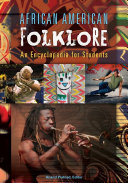 African American Folklore: An Encyclopedia for Students