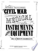 Pictorial encyclopedia of Civil War medical instruments and equipment