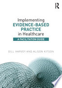 Implementing Evidence Based Practice In Healthcare