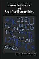 Geochemistry Of Soil Radionuclides Book PDF