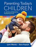 Parenting Today S Children A Developmental Perspective
