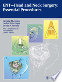 ENT-Head and Neck Surgery: Essential Procedures