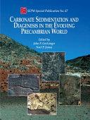 Carbonate Sedimentation and Diagenesis in the Evolving Precambrian World