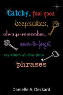Catchy, Feel-Good, Keepsakes, Always-Remember, Never-To-Forget, Say-Them-All-The-Time Phrases [Pdf/ePub] eBook