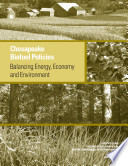 Chesapeake Biofuel Policies Balancing Energy Economy And Environment Book PDF