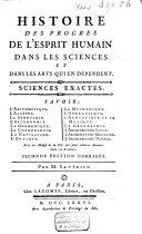Histoire des progrès de l'esprit humain dans les sciences et dans les arts qui en dépendent