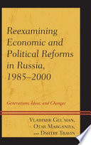 Reexamining Economic and Political Reforms in Russia 1985-2000