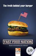 Fast Food Nation, Mit 1 Audio-CD. Level 4 (A2/B1)