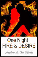 One Night  Fire   Desire
