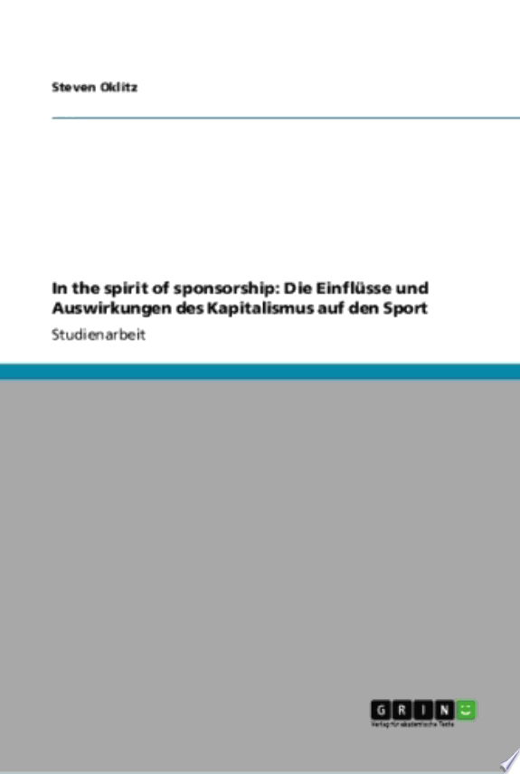 In the spirit of sponsorship: Die Einflüsse und Auswirkungen des Kapitalismus auf den Sport