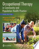 """Occupational Therapy in Community and Population Health Practice"" by Marjorie E Scaffa, S. Maggie Reitz"