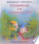 Klumpedump und Schnickelschnack  : ein Bilderbuch