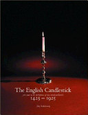 The English Candlestick  1425 1925