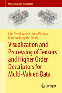 Visualization and Processing of Tensors and Higher Order Descriptors for Multi Valued Data