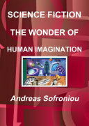 SCIENCE FICTION THE WONDER OF HUMAN IMAGINATION