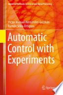 """Automatic Control with Experiments"" by Victor Manuel Hernández-Guzmán, Ramón Silva-Ortigoza"
