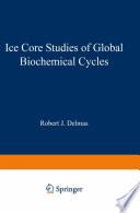 Ice Core Studies Of Global Biogeochemical Cycles Book PDF