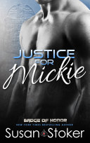 Justice for Mickie  A Police Firefighter Romantic Suspense