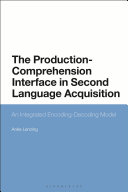 The Production Comprehension Interface in Second Language Acquisition