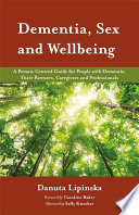 Dementia  Sex and Wellbeing
