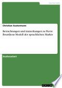 Betrachtungen und Anmerkungen zu Pierre Bourdieus Modell des sprachlichen Markts