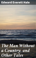 Pdf The Man Without a Country, and Other Tales Telecharger