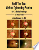 Build Your Own Medical Optometry Practice: Part 1: Medical Knowledge Second Edition