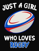 Just a Girl Who Loves Rugby